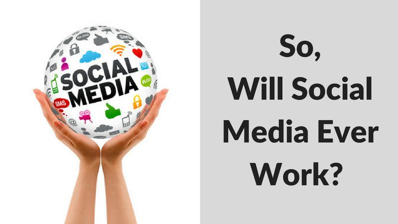 So, Will Social Media Ever Work?