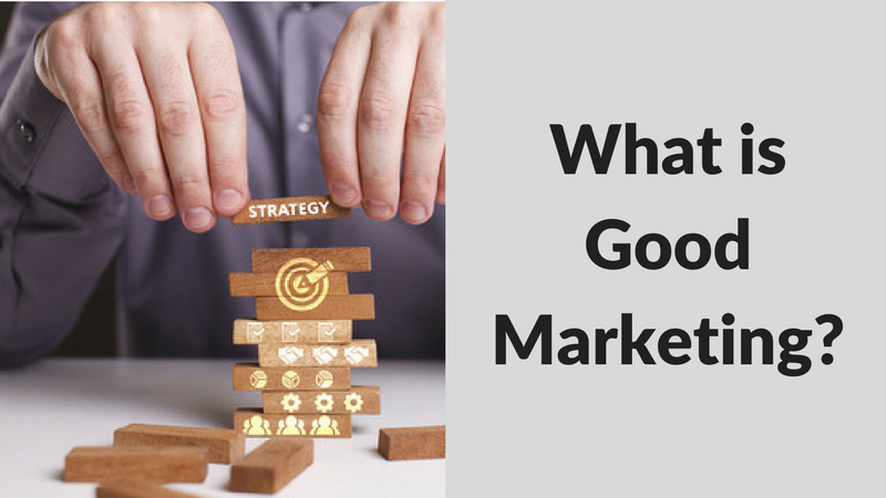 What is Good Marketing?