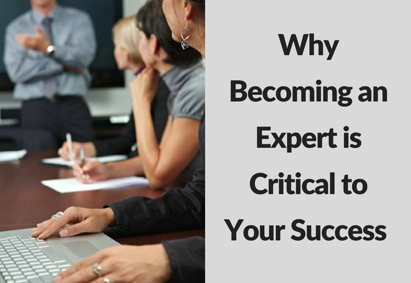 Why Becoming an Expert is Critical to Your Success