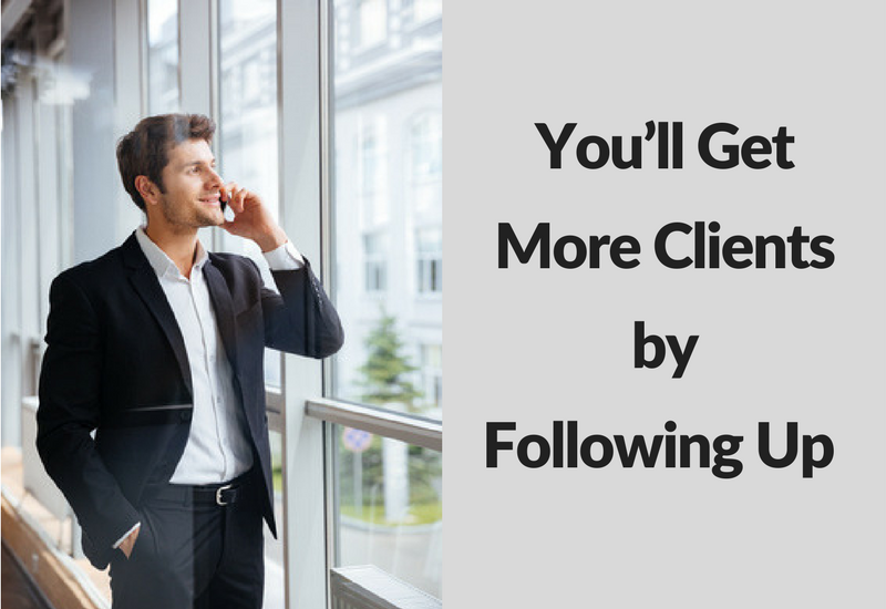 You'll Get More Clients by Following Up