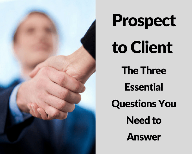 Prospect to Client Three Essential Questions - Ford Henderson Marketing