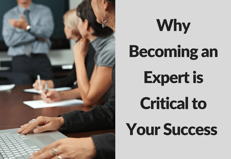 Why Becoming an Expert is Critical to Your Success - Ford Henderson Marketing