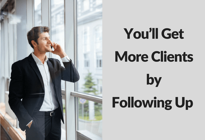 You'll Get More Clients by Following Up - Ford Henderson Marketing